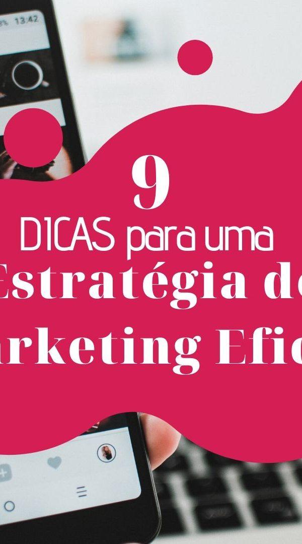 copia-de-copia-de-copia-de-adicionar-um-subtitulo marketing 9 DICAS para uma Estratégia de Marketing Eficaz C  pia de C  pia de C  pia de Adicionar um subt  tulo 600x1080