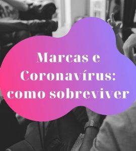 Como é que as marcas devem lidar com o Coronavírus?